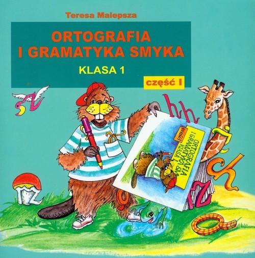 okładka Ortografia i gramatyka Smyka 1 część 1, Książka | Malepsza Teresa