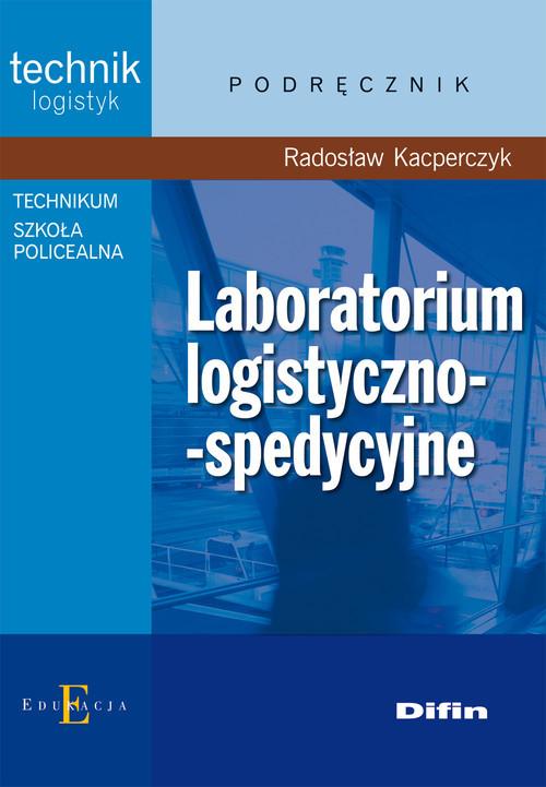 okładka Laboratorium logistyczno-spedycyjne, Książka   Kacperczyk Radosław
