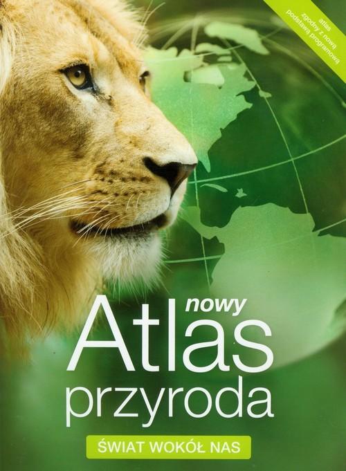 okładka Nowy Atlas Przyroda Świat wokół nas, Książka |