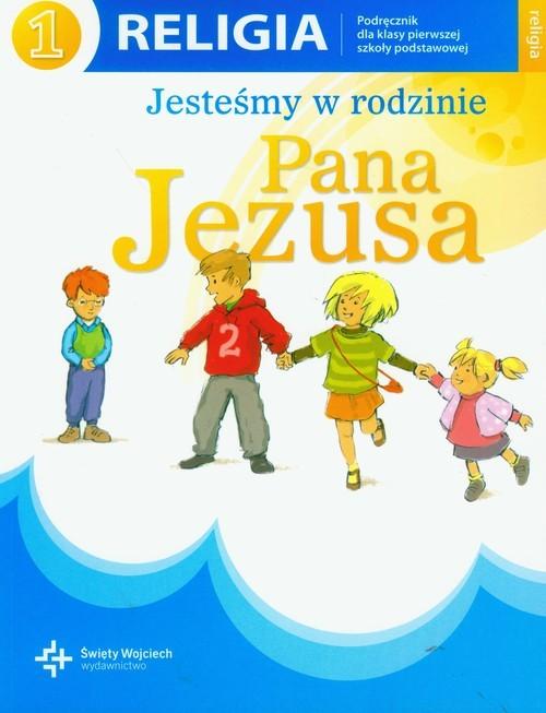 okładka Religia 1 Jesteśmy w rodzinie Pana Jezusa Podręcznik Szkoła podstawowa, Książka |