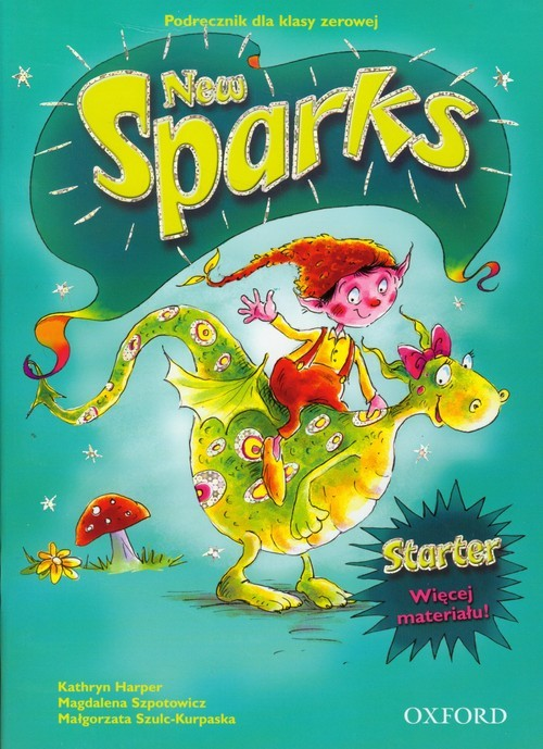 okładka Sparks New Starter Podręcznik dla klasy 0, Książka | Kathryn Harper, Magdalena Szpotowicz, Szulc-K