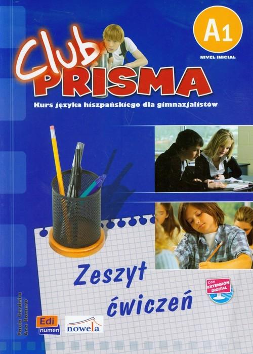 okładka Club Prisma A1 Język hiszpański Zeszyt ćwiczeń + klucz do cwiczeń Gimnazjum, Książka |