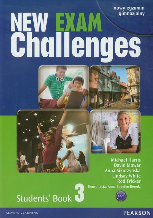 okładka New Exam Challenges 3 Students' Book A2-B1 Gimnazjum, Książka | Michael Harris, David Mower