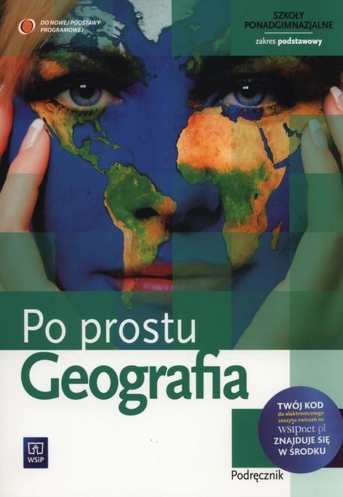 okładka Geografia Po prostu Podręcznik Zakres podstawowy szkoła ponadgimnazjalna, Książka | Izabella Łęcka, Mirosław Mularczyk