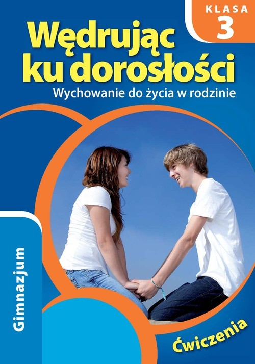 okładka Wędrując ku dorosłości 3 Wychowanie do życia w rodzinie Ćwiczenia Gimnazjumksiążka |  | Król Teresa