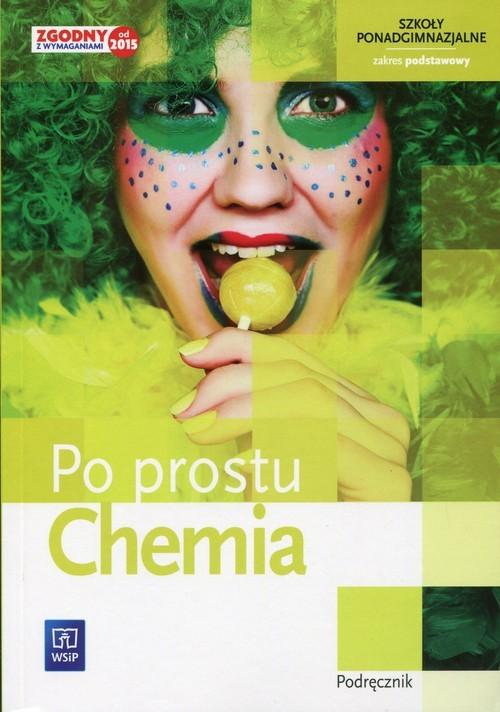 okładka Chemia Po prostu Podręcznik Zakres podstawowy Szkoła ponadgimnazjalna, Książka | Hanna Gulińska, Krzysztof Kuśmierczyk