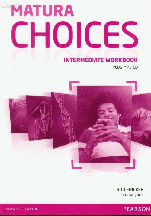 okładka Matura Choices Intermediate Workbook + CDMP, Książka | Rod Fricker, Piotr Święcicki