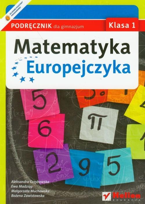okładka Matematyka Europejczyka 1 podręcznik Gimnazjum, Książka | Aleksandra Grzybowska, Ewa Madziąg, Muchowska