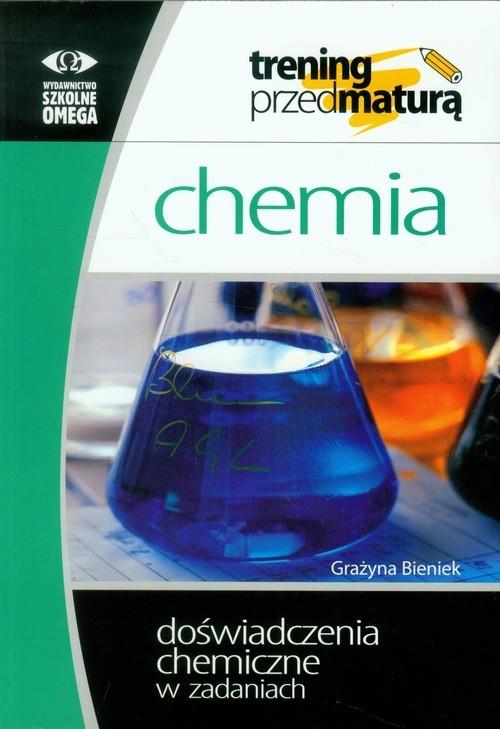 okładka Chemia Trening przed maturą Doświadczenia chemiczne w zadaniach, Książka | Bieniek Grażyna