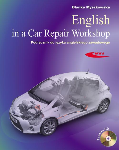okładka English in a Car Repair Workshop Podręcznik do języka angielskiego zawodowego, Książka | Myszkowska Blanka