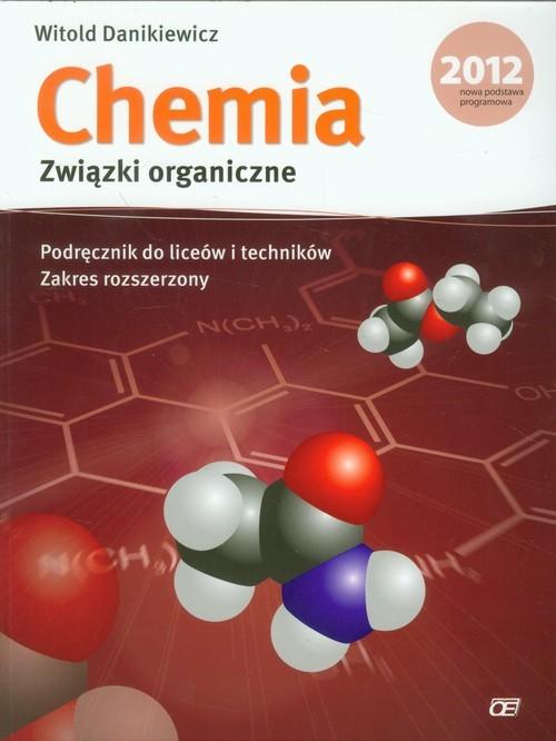 okładka Chemia Związki organiczne Podręcznik Zakres rozszerzony liceum, technikum, Książka | Danikiewicz Witold
