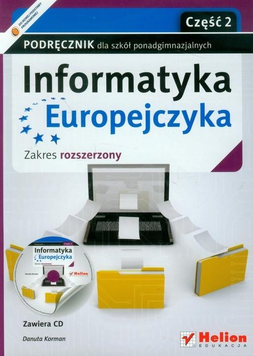 okładka Informatyka Europejczyka Podręcznik z płytą CD część 2 Zakres rozszerzony Szkoła ponadgimnazjalna, Książka | Korman Danuta