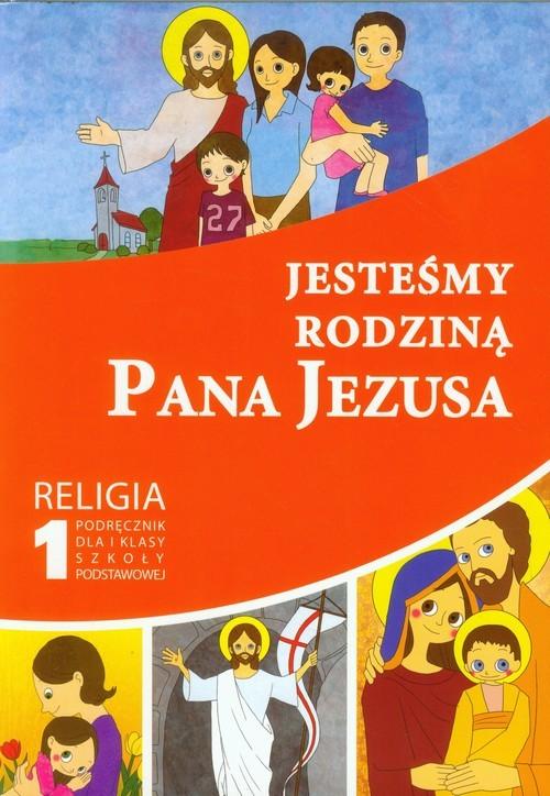 okładka Jesteśmy rodziną Pana Jezusa 1 Religia Podręcznik szkoła podstawowa, Książka | Praca Zbiorowa