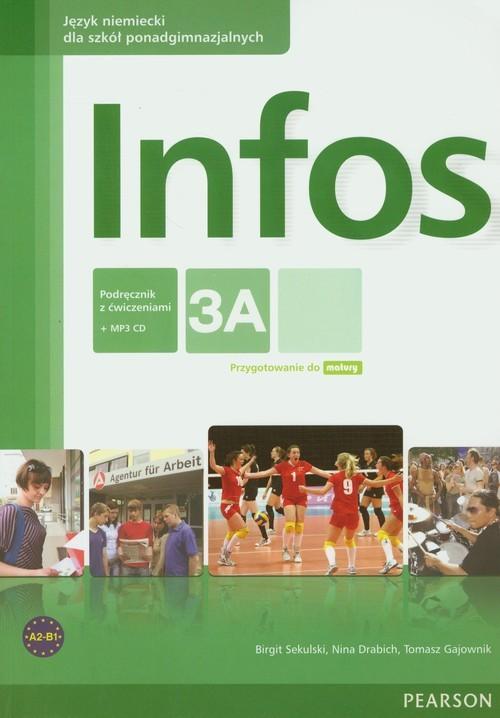 okładka Infos 3A podręcznik z ćwiczeniami z płytą CD MP3 Szkoły ponadgimnazjalne, Książka | Birgit Sekulski, Nina Drabich, Tomas Gajownik