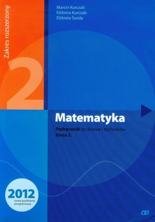 okładka Matematyka 2 Podręcznik Zakres rozszerzony Szkoła ponadgimnazjalna, Książka | Marcin Kurczab, Elżbieta Kurczab, Elżbi Świda