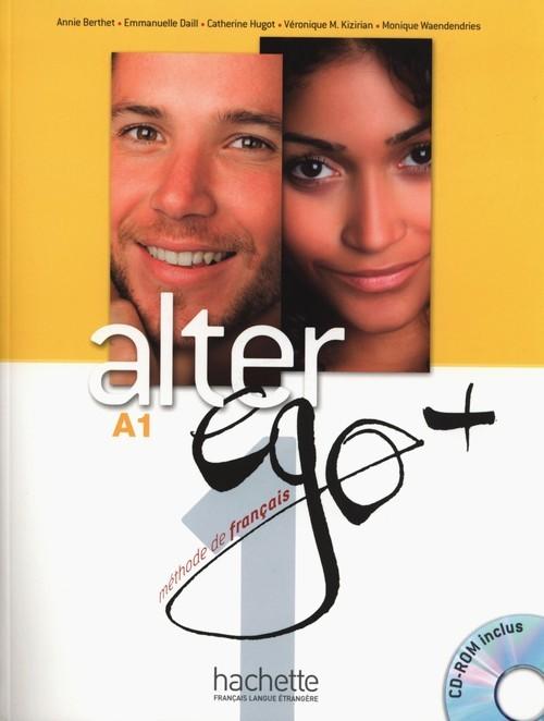 okładka Alter Ego+ 1 Podręcznik z płytą CD Szkoły ponadgimnazjalne, Książka | Annie Berthet, Emmanuelle Daill, Cather Hugot