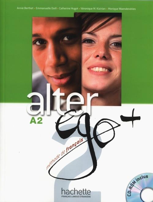 okładka Alter Ego+ 2 Podręcznik z płytą CD Szkoły ponadgimnazjalne, Książka | Annie Berthet, Emmanuelle Daill, Cather Hugot