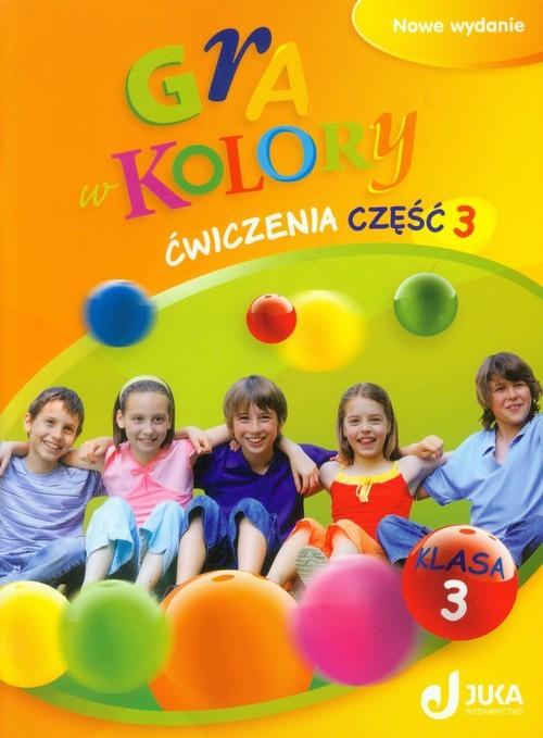 okładka Gra w kolory 3 Ćwiczenia Część 3 Szkoła podstawowa, Książka   Grodzka Katarzyna