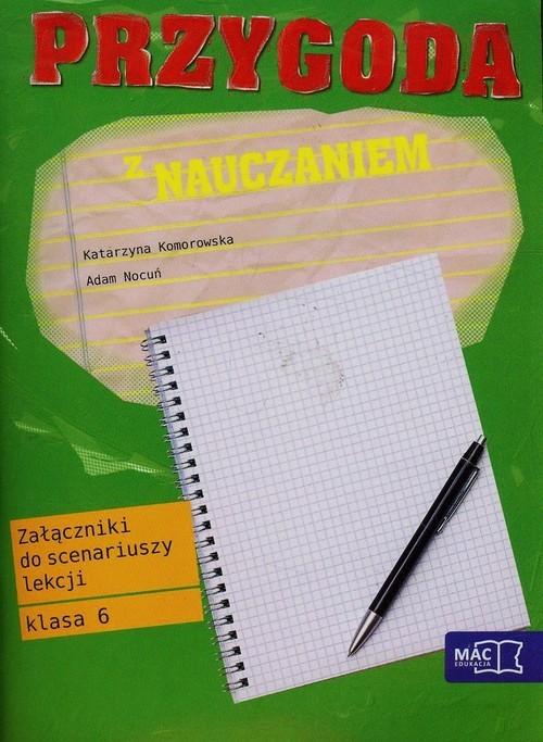 okładka Przygoda z nauczaniem 6 Załączniki do scenariuszy lekcji Szkoła podstawowaksiążka |  | Katarzyna Komorowska, Adam Nocuń