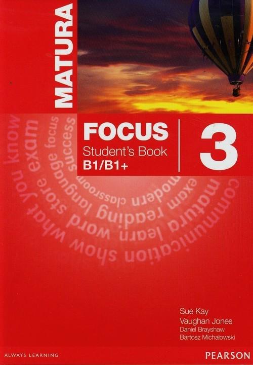 okładka Matura Focus 3 Student's Book B1/B1+książka |  | Sue Kay, Vaughan Jones, Daniel Brayshaw