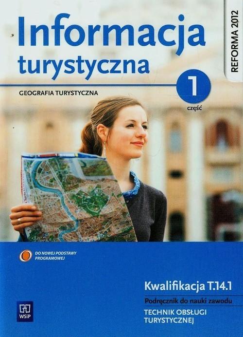 okładka Informacja turystyczna Podręcznik do nauki zawodu technik obsługi turystycznej Część 1 Technikum, Książka | Kruczek Zygmunt