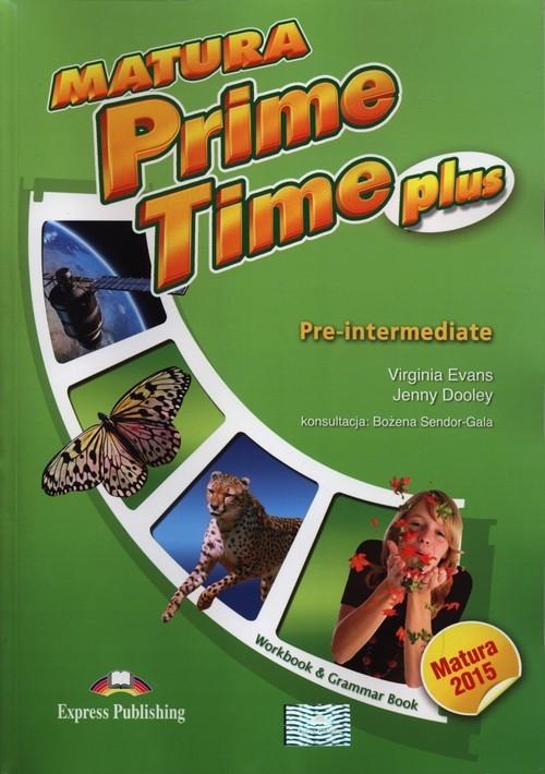 okładka Matura Prime Time Plus Pre-intermediate Workbook Szkoły ponadgimnazjalne, Książka | Virginia Evans, Jenny Dooley