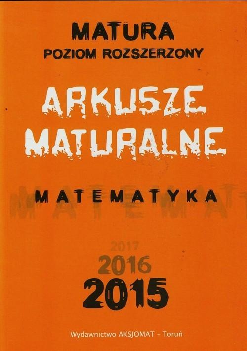 okładka Matura 2015 Matematyka Arkusze maturalne Poziom rozszerzony, Książka | Dorota Masłowska, Tomasz Masłowski, Nodzyński