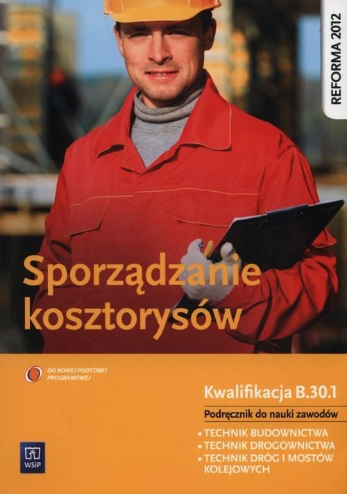 okładka Sporządzanie kosztorysów Podręcznik do nauki zawodów z płytą CD Kwalifikacja B.30.1., Książka | Maj Tadeusz