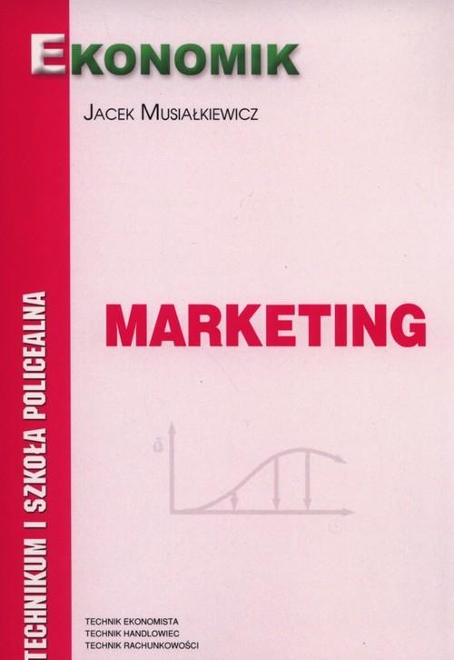 okładka Marketing Podręcznik Szkoły ponagdimnazjalne, Książka | Musiałkiewicz Jacek