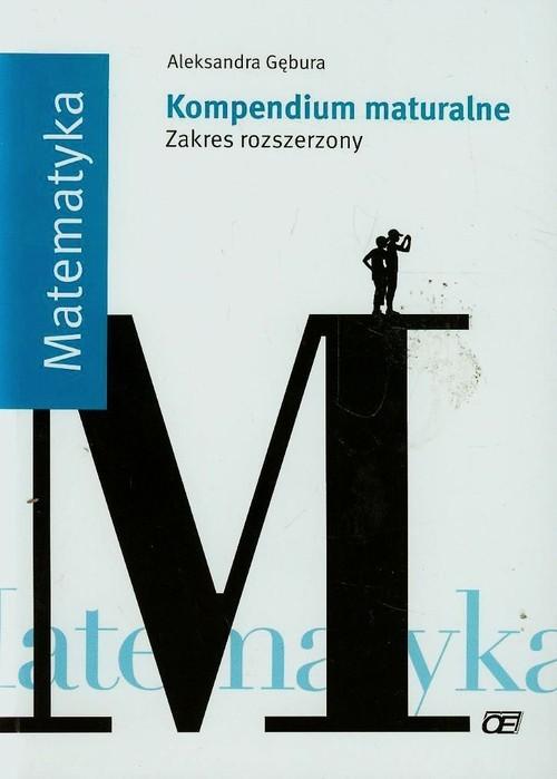okładka Matematyka Kompendium maturalne Zakres rozszerzonyksiążka |  | Gębura Aleksandra