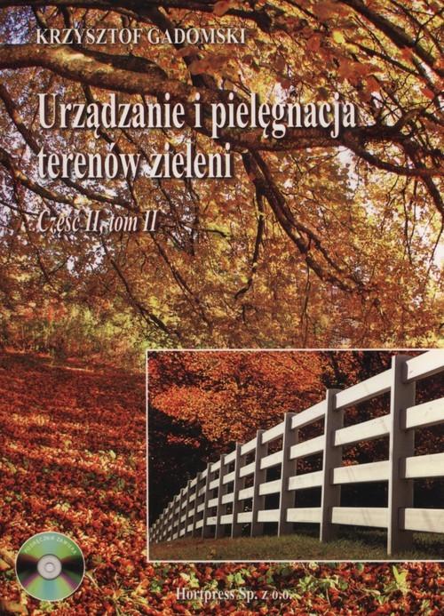 okładka Urządzenie i pielegnacja terenów zieleni Część 2 Tom 2 + CD, Książka | Gadomski Krzysztof