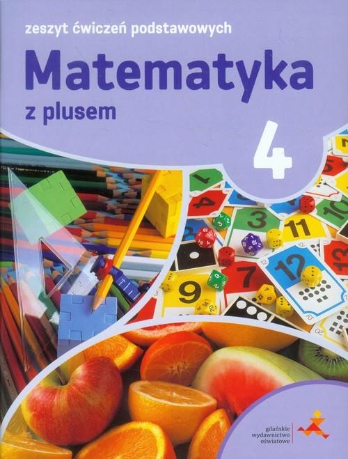 okładka Matematyka z plusem 4 Zeszyt ćwiczeń podstawowych Szkoła podstawowa, Książka | Piotr Zarzycki, Mariola Tokarska, Ag Orzeszek