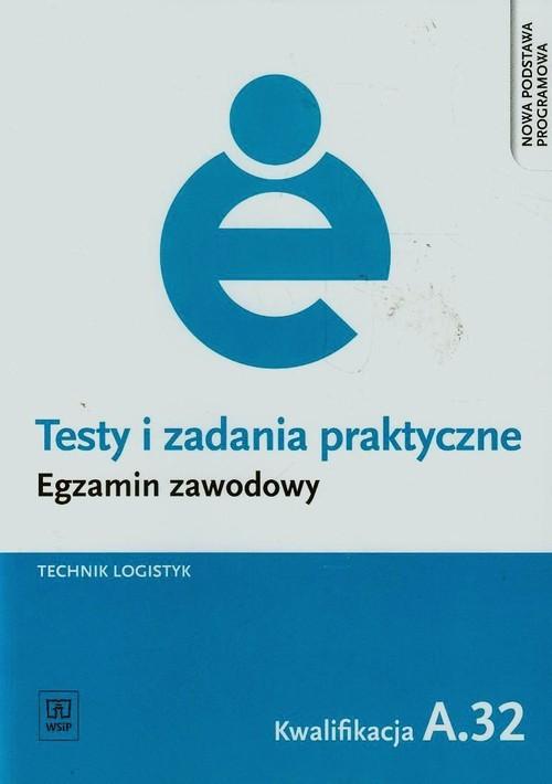 okładka Testy i zadania praktyczne Egzamin zawodowy Technik logistyk A.32, Książka | Jolanta Stępczyńska, Anna Zganiacz