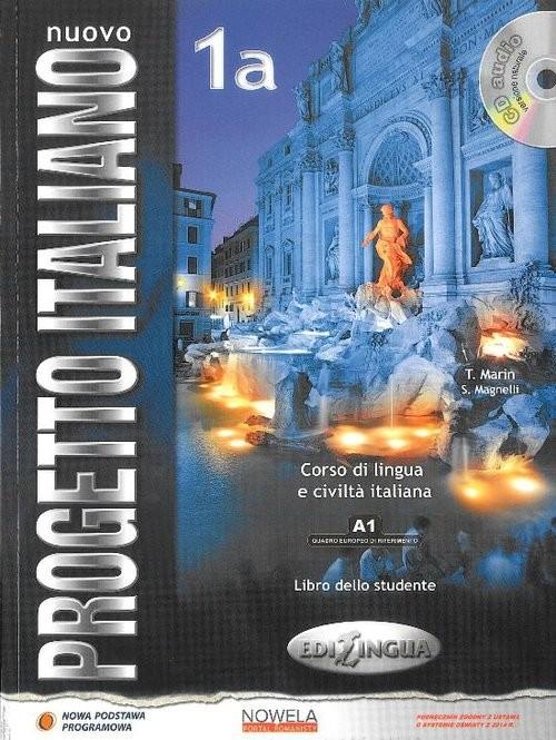 okładka Nuovo Progetto Italiano 1A podręcznik + CD wersja wieloletnia Szkoły ponadgimnazjalne, Książka | T. Marin, S. Magnelli