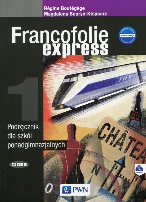 okładka Francofolie express 1 Nowa edycja Podręcznik z płytą CD Szkoła ponadgimnazjalna, Książka | Magdalena Supryn-Klepcarz, Regine Boutegege