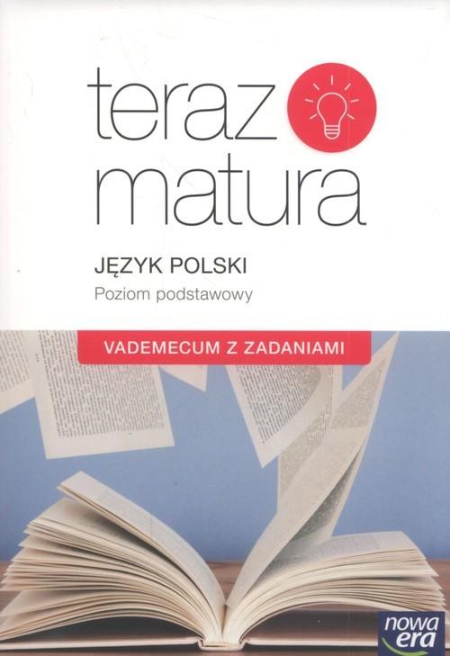 okładka Teraz matura 2019 Język polski Vademecum z zadaniami Poziom podstawowy Szkoła ponadgimnazjalnaksiążka     