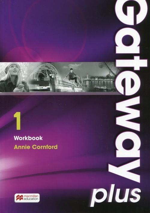 okładka Gateway Plus 1 Workbook poziom A2. Szkoła ponadgimnazjalna, Książka | Cornford Annie