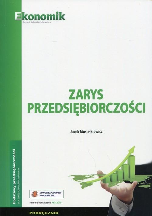 okładka Zarys przedsiębiorczości Podręcznik Szkoła ponadgimnazjalna, Książka | Musiałkiewicz Jacek