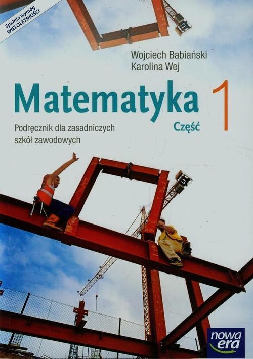 okładka Matematyka 1 Podręcznik wieloletni Zasadnicza szkoła zawodowa, Książka | Wojciech Babiański, Karolina Wej