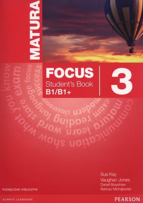 okładka Matura Focus 3 Students Book wieloletni + CD Szkoły ponadgimnazjalne, Książka | Sue Kay, Vaughan Jones, Daniel Brayshaw