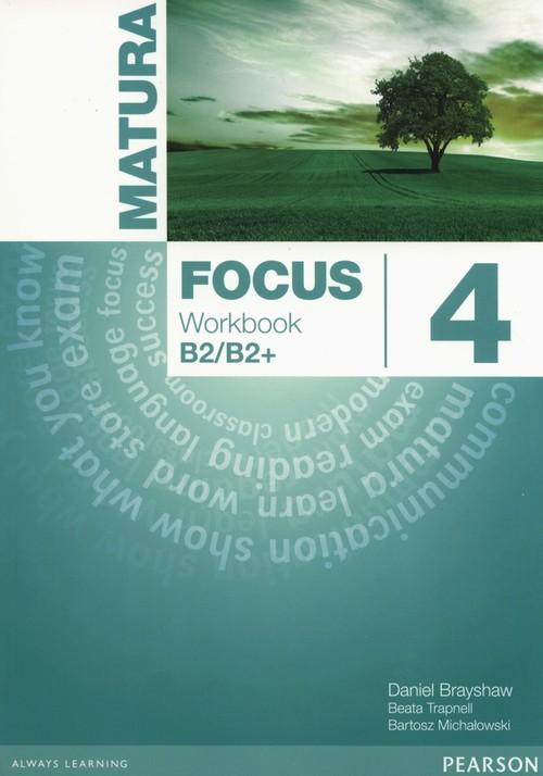 okładka Matura Focus 4  Workbook wieloletni Szkoły ponadgimnazjalne, Książka | Daniel Brayshaw, Beata Trapnell, Michałowski