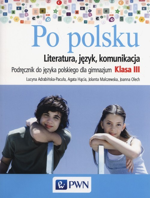 okładka Po polsku 3 Podręcznik Literatura język komunikacja Gimnazjum, Książka   Lucyna Adrabińska-Pacuła, Agata  Hącia, Malcze
