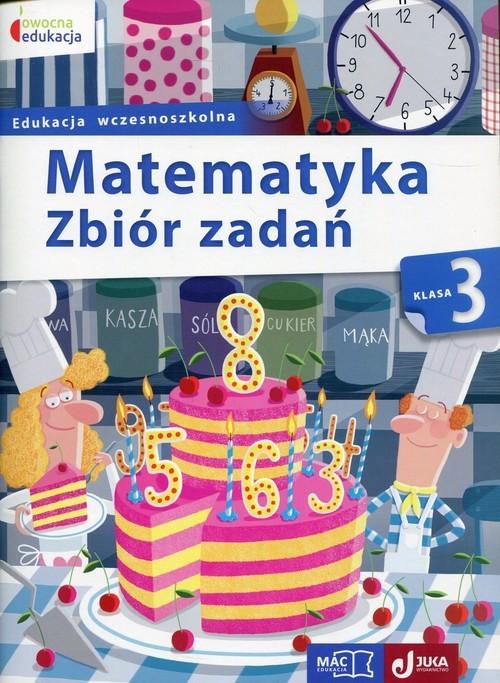 okładka Matematyka 3 Zbiór zadań Edukacja wczesnoszkolna, Książka | Sokołowska Beata