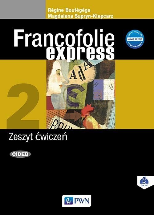 okładka Francofolie express 2 Zeszyt ćwiczeń Szkoła ponadgimnazjalna, Książka | Regine Boutegege, Magdalena Supryn-Klepcarz