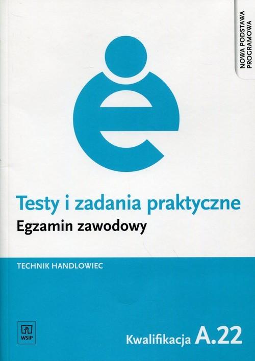 okładka Testy i zadania praktyczne Egzamin zawodowy Technik handlowiec Kwalifikacja A.22, Książka | Renata Lalak, Aneta Pękul