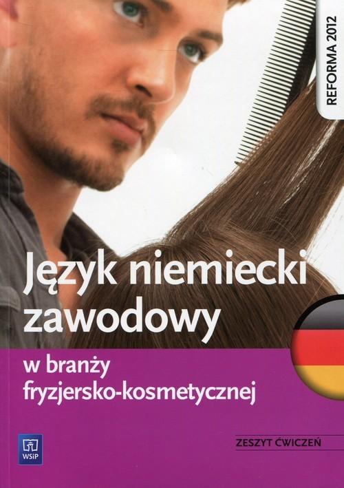 okładka Język niemiecki zawodowy w branży fryzjersko-kosmetycznej Zeszyt ćwiczeń, Książka   Anna Dul, Piotr Rochowski
