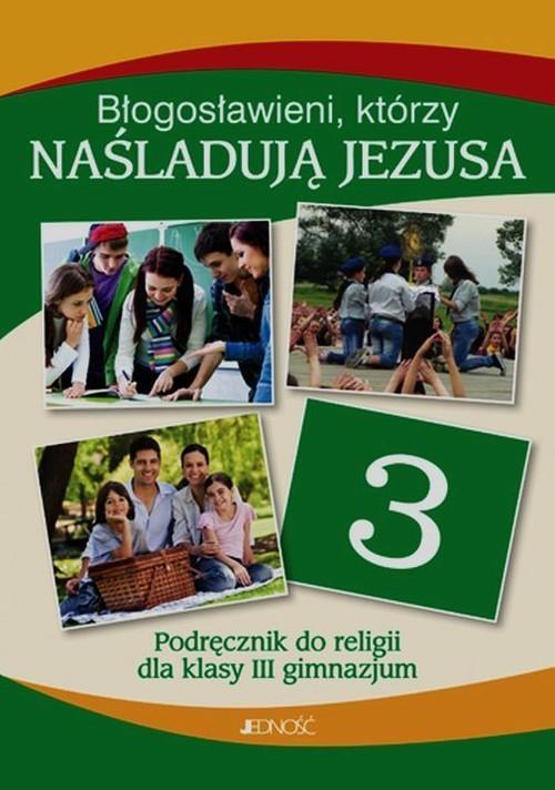 okładka Błogosławieni którzy naśladują Jezusa Religia 3 Podręcznik Gimnazjum, Książka | Krzysztof Mielnicki, Elżbieta Kondrak, Parsze