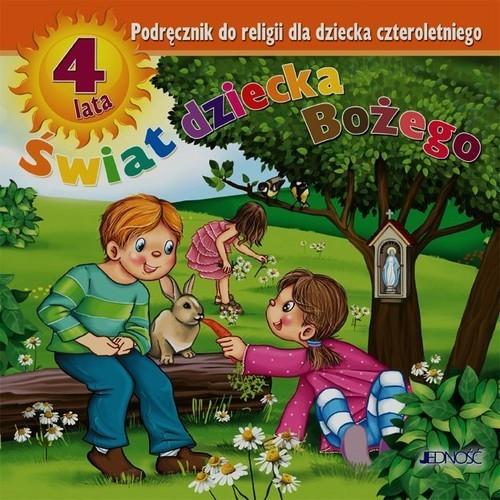 okładka Świat dziecka Bożego Religia 4 Podręcznik Przedszkole, Książka | Dariusz Kurpiński, Jerzy Snopek