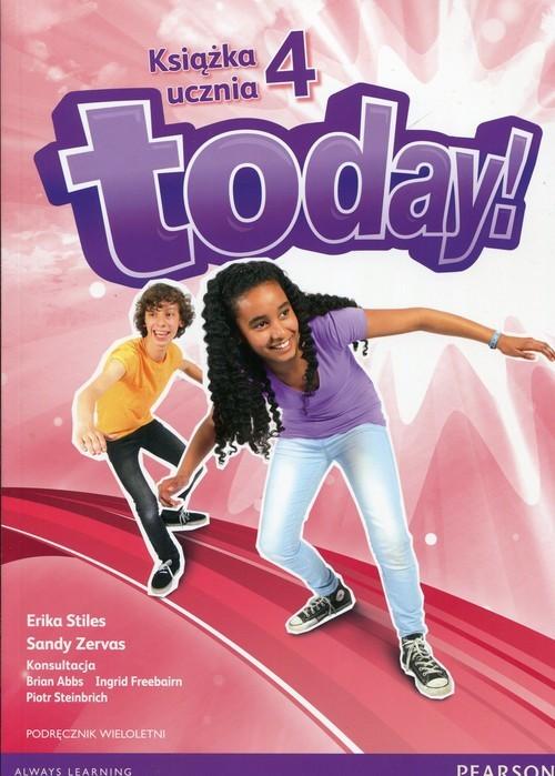 okładka Today 4 Podręcznik wieloletni + CD Szkoła podstawowa, Książka | Erika Stiles, Sandy Zervas, Brian Abbs