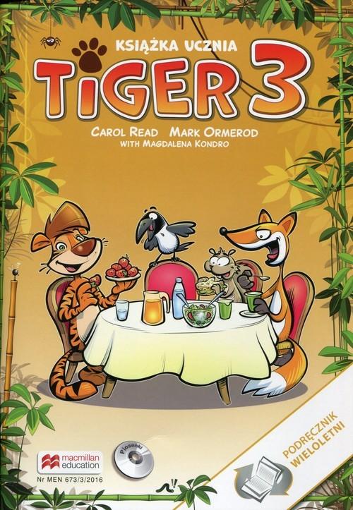 okładka Tiger 3 Książka ucznia Podręcznik wieloletni z płytą CD, Książka | Carol Read, Mark Ormerod